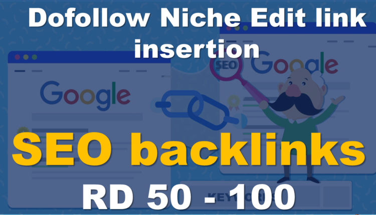 SEO_backlinks_dofollow Niche Edit link insertion from RD 50-100